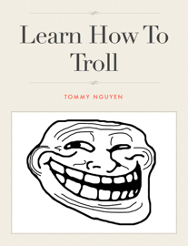 Learn How to Troll  book