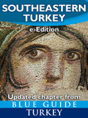 Blue Guide Southeastern Turkey - An Explorer's Guide to Kahramanmaras, Gaziantep, Adiyaman, Elazig, Malatya, Sanliurfa, Diyarbakir, Batman and Mardin Provinces