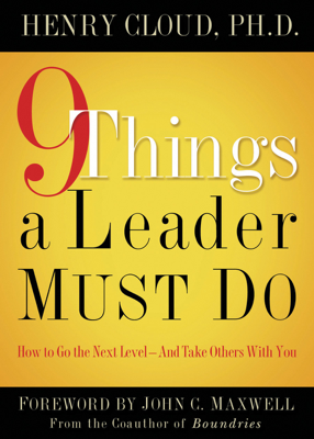 9 Things a Leader Must Do - Henry Cloud book