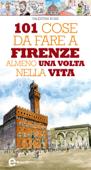 101 cose da fare a Firenze almeno una volta nella vita