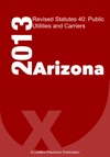 Arizona Revised Statutes Title 40 2013 Public Utilities And Carriers