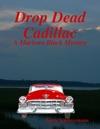 Drop Dead Cadillac