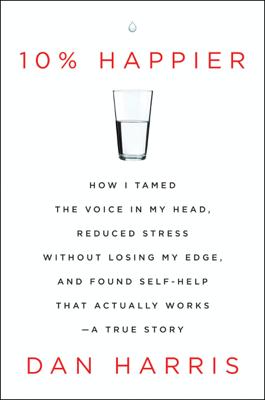 10% Happier - Dan Harris book