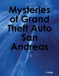 MYSTERIES OF GRAND THEFT AUTO SAN ANDREAS