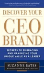 Discover Your CEO Brand Secrets To Embracing And Maximizing Your Unique Value As A Leader