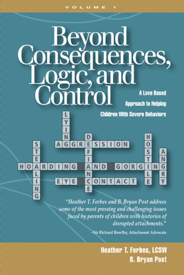Beyond Consequences, Logic, and Control - Heather T. Forbes & B. Bryan Post book