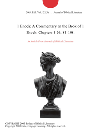 1 Enoch: A Commentary on the Book of 1 Enoch: Chapters 1-36; 81-108. book