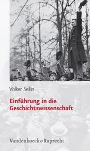 Einführung in die Geschichtswissenschaft von Volker Sellin Buch-Cover