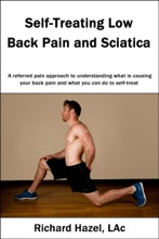 Self-Treating Low Back Pain and Sciatica: A referred pain approach to understanding what is causing your back pain and what you can do to self-treat.