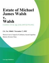 Estate of Michael James Walsh v. Walsh