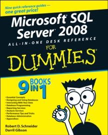 Microsoft SQL Server 2008 All-in-One Desk Reference For Dummies - Robert D. Schneider & Darril Gibson