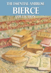 Download and Read Online The Essential Ambrose Bierce Collection