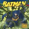 Batman Classic Batman And The Toxic Terror