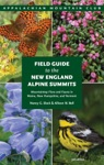 Field Guide To The New England Alpine Summits 3rd Mountaintop Flora And Fauna In Maine New Hampshire And Vermont