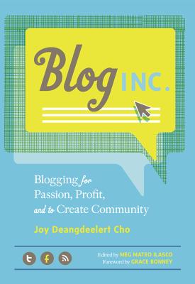 Blog, Inc. - Joy Deangdeelert Cho & Meg Mateo Ilasco book