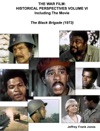 The War Film  Historical Perspectives Volume VI Including The Movie  The Black Brigade 1973