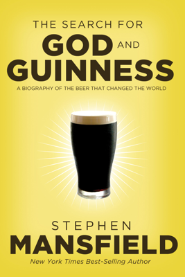 The Search for God and Guinness - Stephen Mansfield book