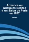 Armance Ou Quelques Scnes Dun Salon De Paris En 1897
