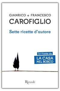 Sette ricette d'autore da Gianrico Carofiglio & Francesco Carofiglio