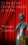 To The Actor On The Technique Of Acting
