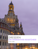 Dresden: Interaktiver Reiseführer