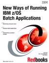 New Ways Of Running IBM ZOS Batch Applications