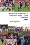 The Gateshead Thunder  North East Rugby League Yearbook 2009