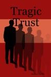 Tragic Trust