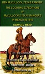 Ben McCulloch Texas Ranger The Scouting Expeditions Of McCullochs Texas Rangers In Mexico In 1846  The Life  Services Of General Ben McCulloch 2 Volumes In 1