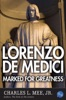 Lorenzo de Medici: Marked for Greatness
