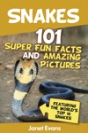 Snakes 101 Super Fun Facts And Amazing Pictures Featuring The Worlds Top 10 Snakes