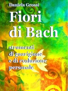 Fiori di Bach. Strumenti di guarigione e di evoluzione personale Book Cover