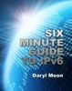 Six Minute Guide To IPv6