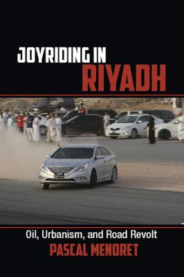 Joyriding in Riyadh - Pascal Ménoret book