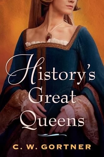 C. W. Gortner - History's Great Queens 2-Book Bundle