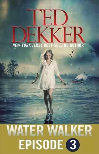 Ted Dekker - Water Walker Episode 3 (of 4)