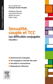 Sexualité, couple et TCC. Volume 2 : les difficultés conjugales