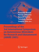 Proceedings Of The 3rd International Symposium On Autonomous Minirobots For Research And Edutainment (AMiRE 2005)