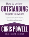 How To Deliver Outstanding Corporate Events