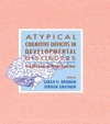 Atypical Cognitive Deficits In Developmental Disorders