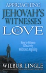 Approaching Jehovahs Witnesses In Love