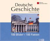 Deutsche Geschichte: 100 Bilder - 100 Fakten