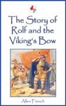 The Story Of Rolf And The Vikings Bow