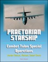 Praetorian STARShip The Untold Story Of The Combat Talon Special Forces Operations - Infiltration Exfiltration Surface To Air Recovery System Fulton Recovery Iranian Rescue Vietnam Desert Storm