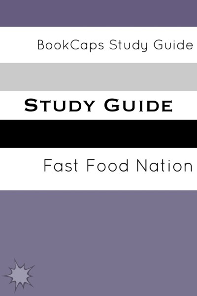 Study Guide: Fast Food nation - The Dark Side of the All-American Meal