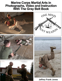 Marine Corps Martial Arts in Photographs, Video and Instruction  With The Gray Belt Book