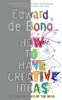 Edward de Bono - How to Have Creative Ideas Grafik