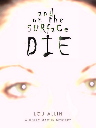 Lou Allin - And on the Surface Die
