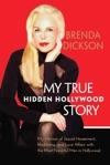 My True Hidden Hollywood Story By Brenda Dickson