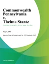 Commonwealth Pennsylvania V Thelma Stantz